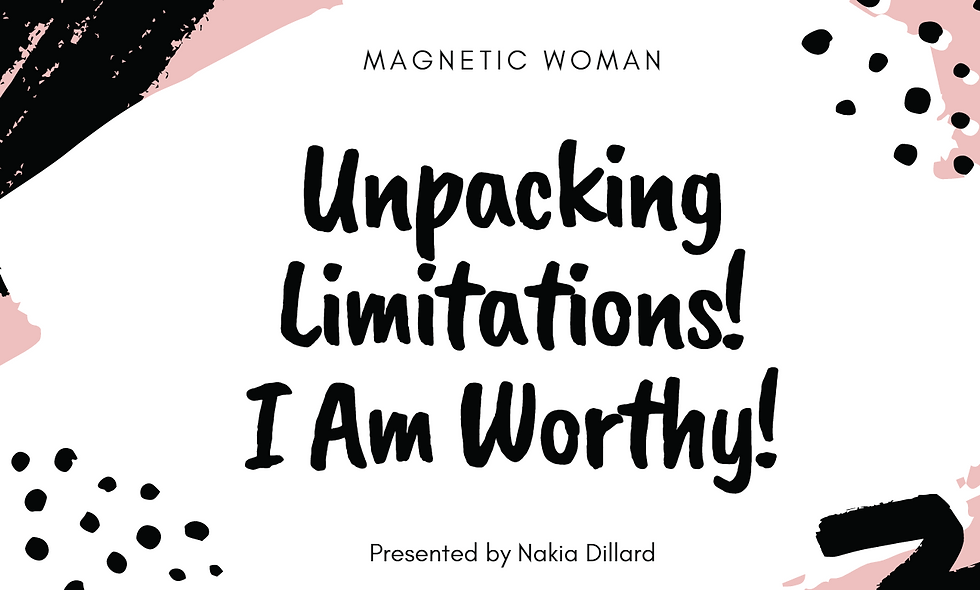 Magnetic Woman:Unpacking Limited Beliefs...(Session #4)