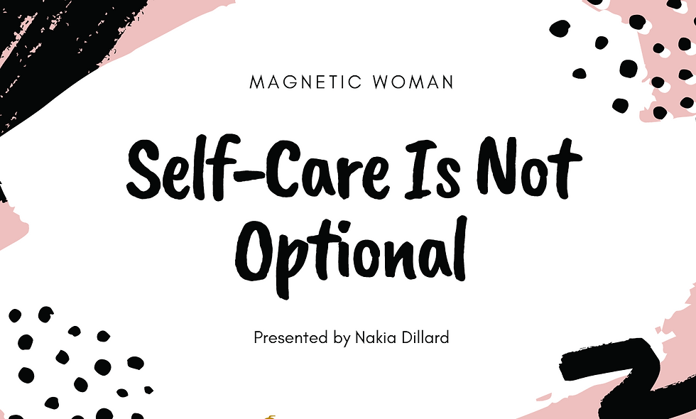 Magnetic Woman: Self-Care Is Not Optional (Session #2)