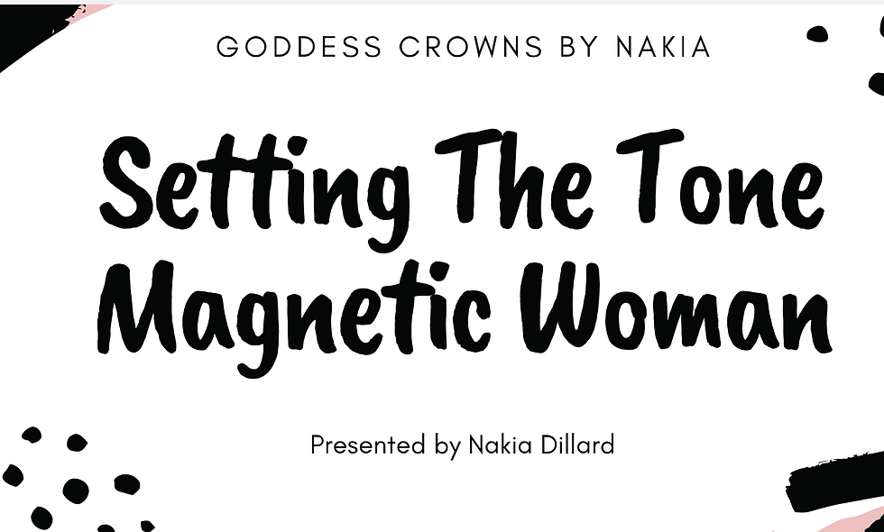 Magnetic Woman: Setting The Tone (Session #1)