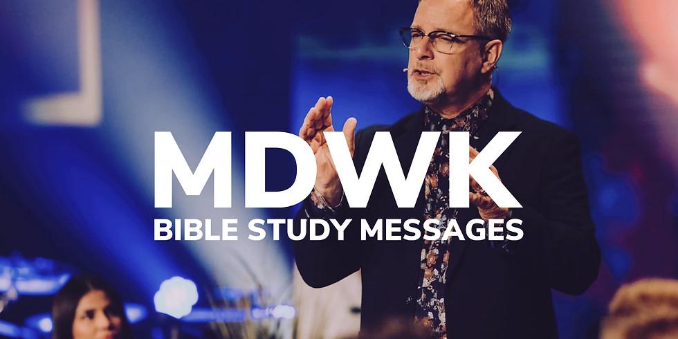 MDWK Bible Study 7:00PM