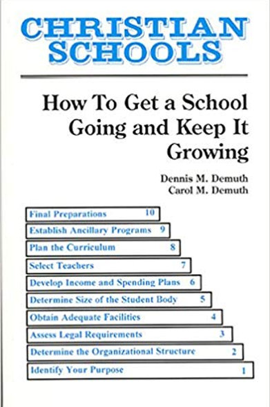 Christian Schools: How to Get a School Going and Keep It Growing