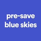 blue skies presave.png