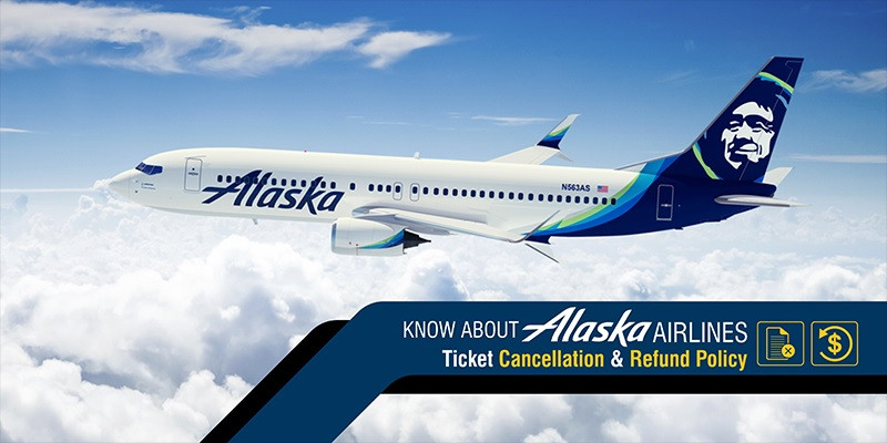 May I cancel my flight with Alaska Airlines?