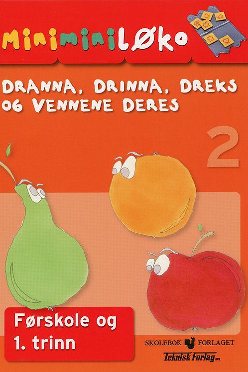 Drana, Drina, Dreks og vennene hennes (5 -7 år)
