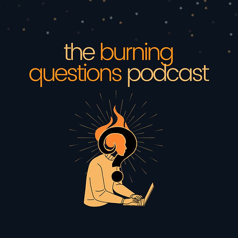 burning questions podcast.jpeg