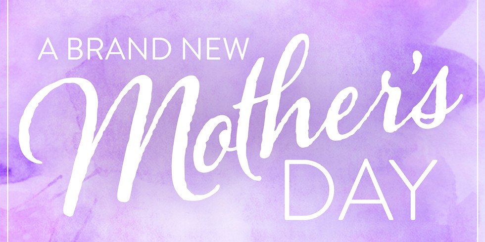 A Brand New Mother's Day