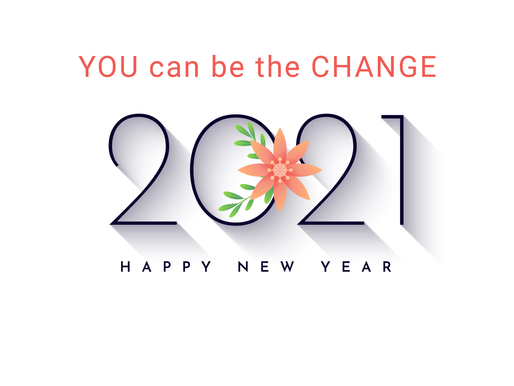 YOU can be the CHANGE - YEAR 2021