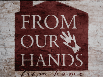 From Our Hands~From Home