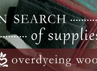In Search of Supplies: Overdyeing Wool