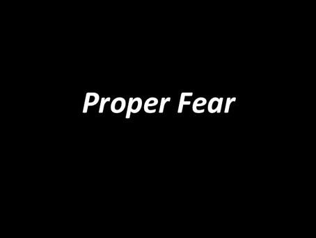 A Proper Fear!