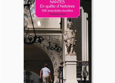 Couverture Nantes, en quête d'histoires, 500 anecdotes insolites