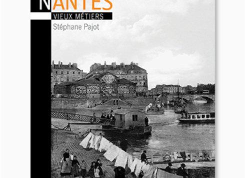 Couverture de Nantes, vieux métiers