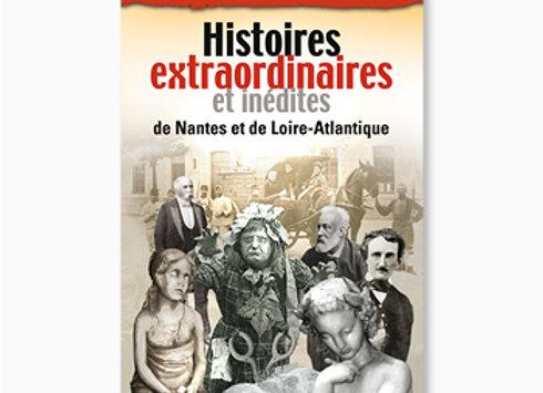 Histoires extraordinaires et inédites de Nantes et de Loire Atlantique