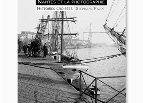 Nantes et la photographie Histoires croisées