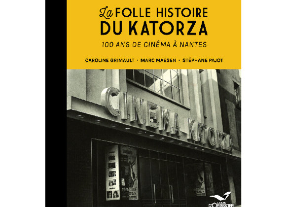 La Folle Histoire du Katorza - 100 ans de cinéma à Nantes