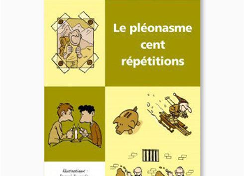 Couverture de Le pléonasme cent répétitions
