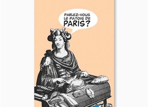 Parlez-vous le patois de Paris ?