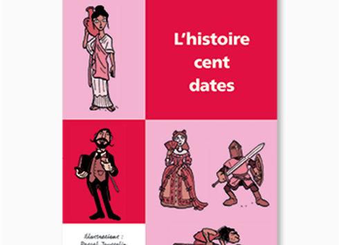 Couverture de L'Histoire cent dates