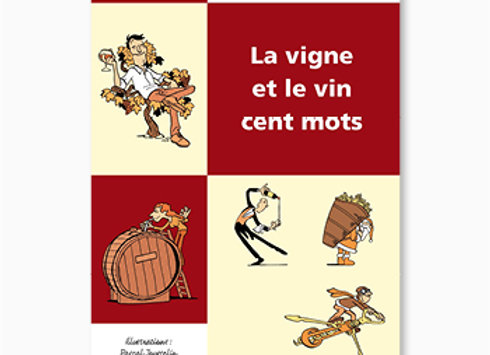 Couverture de La Vigne et le vin cent mots