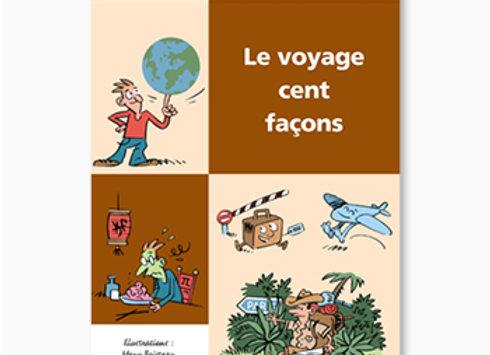 Couverture de Le Voyage cent façons