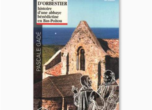 Saint-Jean-D'Orbestier, histoire d'une abbaye bénédictine en Bas-Poitou