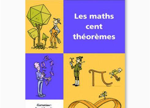 Couverture de Les Maths cent théorèmes