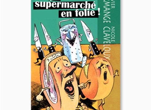 Le Supermarché en folie !