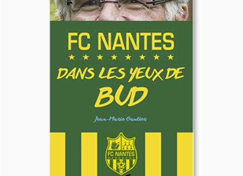 Couverture de FC Nantes, dans les yeux de Bud