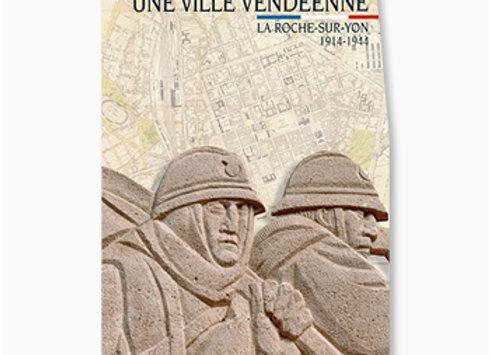 Une ville vendéenne, La Roche-sur-Yon, 1914-1944