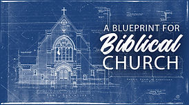 A Blueprint for Biblical Church.jpg