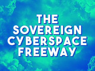 The Sovereign Cyberspace Freeway poem