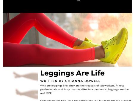 Leggings Are Life.