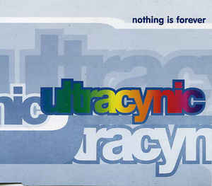 "Ultracynic ""Nothing is Forever"""