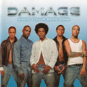 "Damage ""Since you've been gone"""