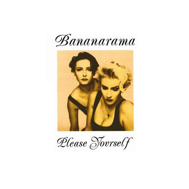"Bananarama ""Please Yourself"""