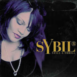 "Sybil ""Still A Thrill"""