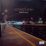 """Longview """"Electricity"""""""
