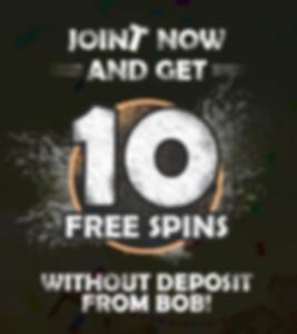 10 Free Spins No Deposit Bonus At Bob Casino