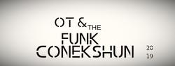 OT & the FUNK Conekshun