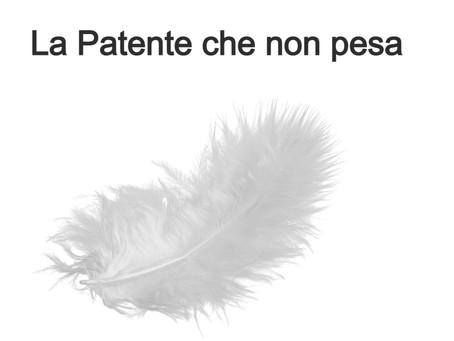 La Patente che non pesa