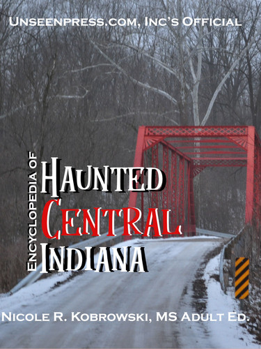 Encyclopedia of Haunted Central Indiana