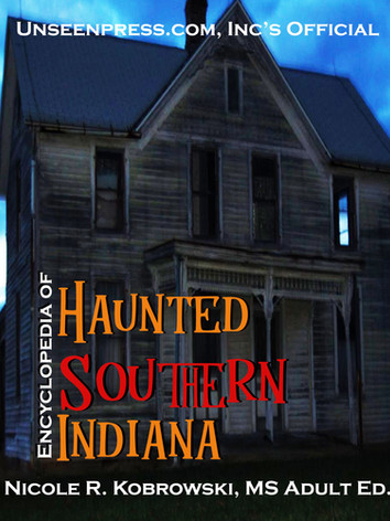 Encyclopedia of Haunted Southern Indiana