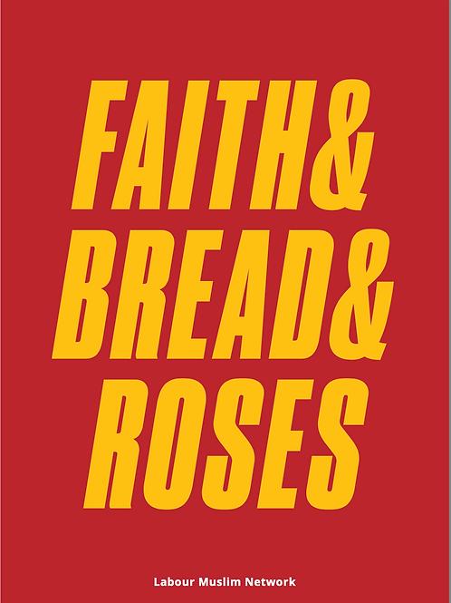 Faith & Bread & Roses A3 Print