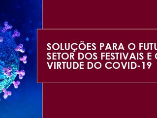 Soluções para o futuro do setor dos festivais e cultura em virtude do Covid-19
