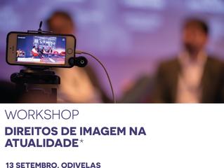 Workshop: Direitos de Imagem na Atualidade [1ª edição - 13 de Setembro, Odivelas] Gratuito associado