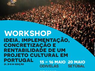 Workshop: Ideia, Implementação, Concretização e Rentabilidade de um projeto cultural em Portugal [2ª