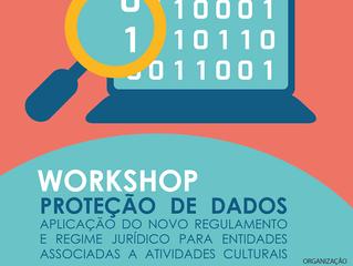 """Workshop """"Proteção de dados - aplicação do novo regulamento e regime jurídico para entidades as"""