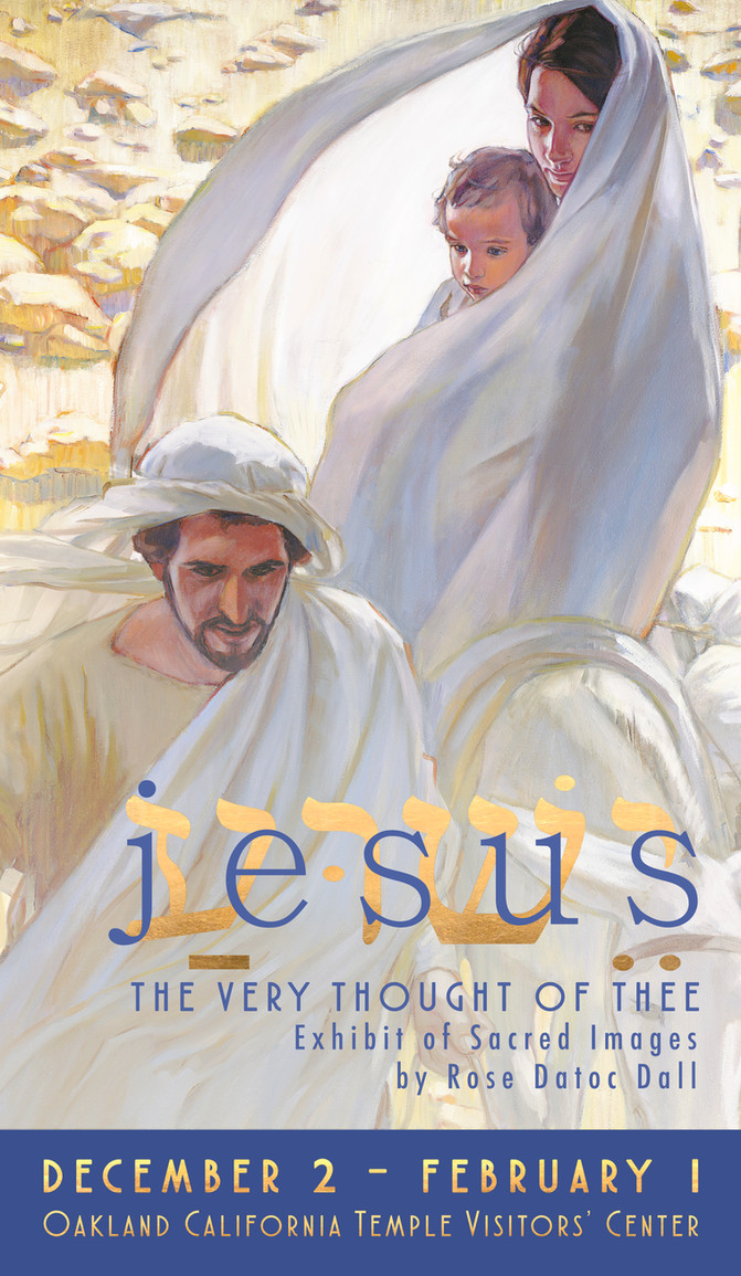 """Solo Exhibition the Oakland California Temple Visitors Center, """"Jesus, the Very Thought of Thee"""