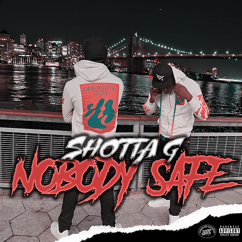 Nobody Safe - Shotta G Glizzy
