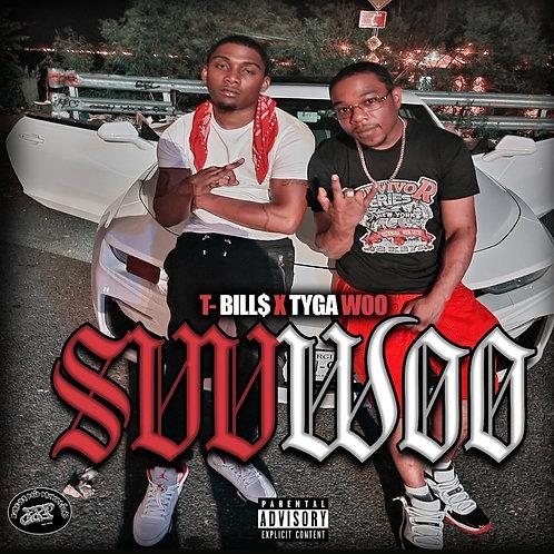 T-Bill$ & Tyga Woo - Suu Woo